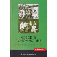 Nobodies To Somebodies