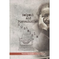 Naipaul And Postcolonial Nostalgia
