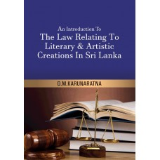 AN INTRODUCTION TO THE LAW RELATING TO LITERARY AND ARTISTIC CREATIONS IN SRI LANKA